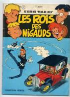 LE CLUB DES PEUR DE RIEN 1974 LES ROIS DES NIGAUDS PAR TIBET COLLECTION VEDETTE - Libri, Riviste, Fumetti