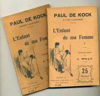 Paul De Kock. L´Enfant De Ma Femme. Illustrations J.Welly. 2 Tomes. Roman. Publications Jules Rouff - Bücher, Zeitschriften, Comics