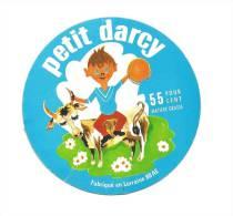Ancienne Etiquette Fromage  Petit Darcy Fabriqué En Lorraine 55%mg - Fromage