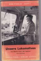 SBB - CFF - Fibeln Heft 1 Unsere Lokomotiven - 1945 - Transports