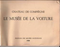 Musée De La Voiture Château De Compiègne. 1950. - Bücher, Zeitschriften, Comics