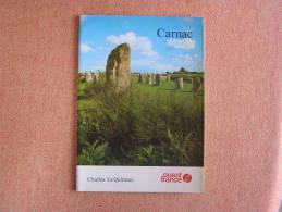 CARNAC  Menhirs Dolmens  Le Quintrec  Charles Monuments Mégalithiques Histoire Archéologie - Archeologie