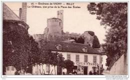 CPA - Environs De VICHY  -  BILLY  (03)  Le Chateau, Vue Prise De La Place Des Ecoles - Café De France. - France
