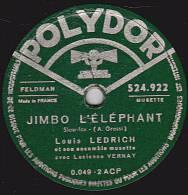 78 Tours - POLYDOR 524.922 - Louis LEDRICH Et Son Ensemble Musette - JIMBO L'ELEPHANT - VALSER DANS L'OMBRE - 78 T - Disques Pour Gramophone