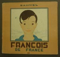 SAMIVEL ( Paul Gayet-Tancr�de) - FRANCOIS DE FRANCE  Image de la Vie d�un Petit Fran�ais - 1940