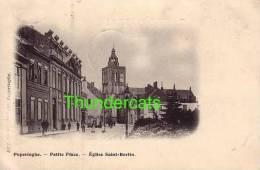 POPERINGE POPERINGHE PETITE PLACE EGLISE SAINT BERTIN - Poperinge