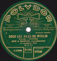 78 Tours - POLYDOR 522286 - ARIS Et MARCUS - SOUS LES AILES DU MOULIN - JURONS SUR LES BERCEAUX - 78 T - Disques Pour Gramophone