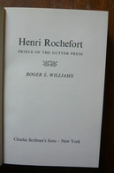 Henri Rochefort Prince Of The Gutter Press - Livres, BD, Revues