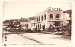 OUEZZAN LA PLACE DU SOUK ET LE GRAND HOTEL - Algérie