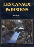 Les Canaux Parisiens Par Marc GAYDA, Ed. De L'Ormet, 1995 - Paris