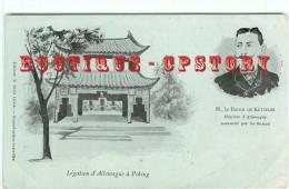 CHINA - Légation D'Allemagne à Péking - Baron De Ketteler Ministre Assassiné Par Les Boxers - Chine Pekin - Dos Scané - Chine