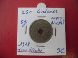 FRANCE @ 25 Centimes Lindauer 1918 TROU DECENTRE !  @ 2 Photos - Varianten En Curiosa