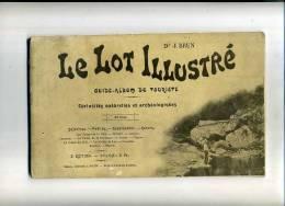 - LE LOT ILLUSTRE . GUIDE ALBUM DU TOURISTE . - Aquitaine