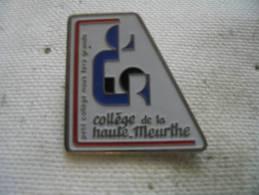 Pin´s Du College De La Haute - Meurthe. Petit College Nous Fera Grands - Administrations