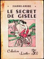 """Collection """" Lisette """" N° 17 - Le Secret De Gisèle - Jeanne - André - ( 1943 ) . - Non Classés"""