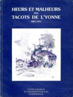 Heurs Et Malheurs Des Tacots De L´Yonne 1887/1951 Bourgogne, Puisaye - Chemin De Fer & Tramway