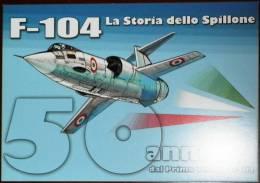 CP Cartolina Postale F-104 La Storia Dello Spillone 50 Anni Dal Primo Volo In Italia Caselle Torinese (TO) Nuova - 1946-....: Moderne