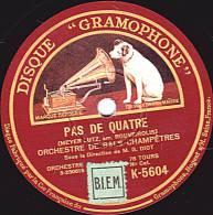 """78 Tours - DISQUE """"GRAMOPHONE"""" K-5604 - ORCHESTRE DE BALS CHAMPÊTRES - PAS DE QUATRE - LA CZARINE MAZURKA - 78 T - Disques Pour Gramophone"""