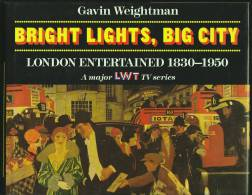"""""""Bright Lights, Big City""""  By  Gavin Weightman.  London Entertained 1830-1950.                               1.25 Pa - Cultural"""