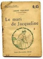 Une Heure D'Oubli N° 22 Theuriet André Le Mari De Jacqueline Flammarion éditeur - 1901-1940