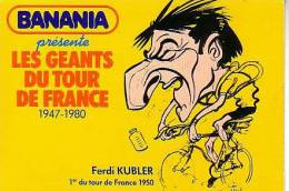 BANANIA Les Géants Du Tour De France 1947 1980 FERDI KUBLER 2 Scans - Cyclisme