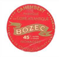 Ancienne Etiquette Fromage  Camembert Fabriqué En Loire Atlantique Bozec 45%mg  Fromagerie De La Chapelle Launay - Fromage