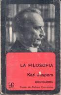 KARL JASPERS  LA FILOSOFIA BREVIARIOS  AÑO 1979 151 PAGINAS - Philosophy & Psychologie