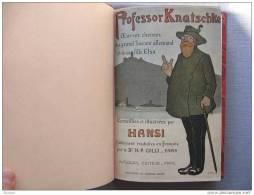 LIVRES - PROFESSOR KNATSCHKE - OEUVRES CHOISIES DU GRAND SAVANT ET DE SA FILLE ELSA - J.J. WALTZ DIT  HANSI - 1915 - Livres, BD, Revues