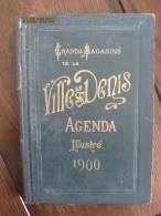AGENDA ILLUSTRE 1900 DES GRANDS MAGASINS DE LA VILLE DE SAINT DENIS  FORMAT 27 X 19 CM  100 PAGES EN PARFAIT ETAT - Formato Grande : ...-1900