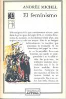 EL FEMINISMO ANDREE MICHEL  AÑO 1988 154 PAGINAS FONDO DE CULTURA ECONOMICA - History & Arts