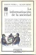 LA INFORMATIZACION DE LA SOCIEDAD  SIMON NORA Y ALAIN MINC AÑO 1987 244 PAGINAS FONDO DE CULTURA ECONOMICA - Informatica & Internet