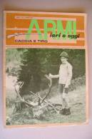 PEW/5 ARMI IERI E OGGI CACCIA E TIRO Ed.Ravizza 1967/ARMI DA FUOCO ESERCITO PIEMONTESE/STEYER-MANNLICHER '95 - Hunting & Fishing