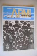 PEW/6 ARMI IERI E OGGI CACCIA E TIRO Ed.Ravizza 1968/CARABINE GROSSO CALIBRO/RUGER 22 - Hunting & Fishing