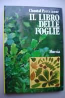 PEW/13 Chantal Pontvianne IL LIBRO DELLE FOGLIE Mursia 1976/Album Botanica - Giardinaggio