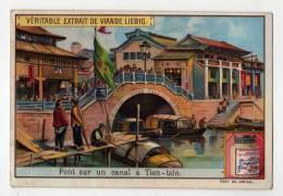 Chromo Liebig  Chine Asie Pays Chinois Pont Sur Un Canal à Tien Tsin Ville Architecture Maison Peuple Navigation - Liebig