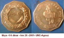 Libya -1/4 Dinar - Km 26 -2001- UNC -Agouz - Libye