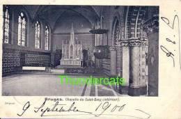BRUGGE ** BRUGES **  1900 CHAPELLE DU SAINT SANG INTERIEUR - Brugge
