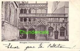 BRUGGE ** BRUGES **  1900  BRUGES CHAPELLE DU SAINT SANG EXTERIEUR - Brugge