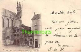 BRUGGE ** BRUGES **  ND PHOT 1899 LA CHAPELLE DU SAINT SANG - Brugge