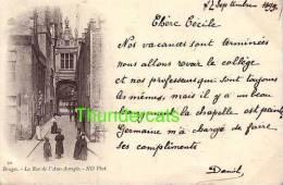 BRUGGE ** BRUGES **  ND PHOT 1899  LA RUE DE L'ANE AVEUGLE - Brugge