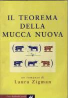 IL TEOREMA DELLA MUCCA NUOVA DI LAURA ZIGMAN  1A Edizione - Unclassified
