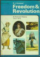"""""""Freedom & Revolution""""  By  R J Unstead.  A Pictorial History 1763-1815.  (Year 8?)                           1.0 Pa - History"""