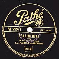 78 Tours - Pathé PA 2241  - A. J. PESENTI  Orch. De Tangos - SENTIMENTAL - JE NE FAIT QUE PASSER - 78 Rpm - Schellackplatten