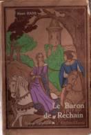 BELGIQUE : Livre 1933:H.H.de M.:Le Baron De RECHAIN.302 Pages.Illustrations.Bon état Moyen. - Culture