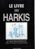 LE LIVRE DES HARKIS GUERRE ALGERIE ARMEE ROLE MILITAIRE POLITIQUE ABANDON - Livres