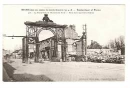 CPA-  51 - Marne - Reims : Bombardement De Reims : Porte Paris Et Avenue De Paris - Reims