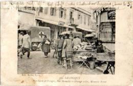GRECE - Salonique - Marchands D'Oranges, Rue Monastir. - Grecia