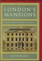 """""""London's Mansions""""  By  David Pearce.  The Palatial Houses Of The Nobility.                                  1.5 Pa - Architecture/ Design"""