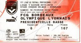 BILLET..FFF LIGUE DE FOOTBALL PROFESSIONELLE....FCG BORDEAUX....OLYMPIQUE LYONNAIS... - Altri