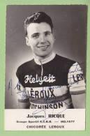 Jacques RICQUE, Autographe Manuscrit, Dédicace. 2 Scans. ACBB Helyett, Chicorée Leroux - Cycling